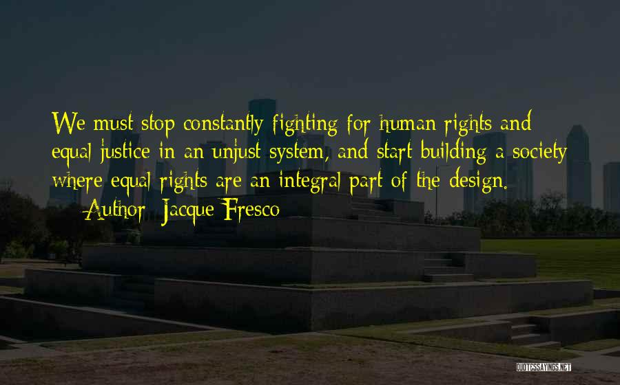 Fighting For Rights Quotes By Jacque Fresco