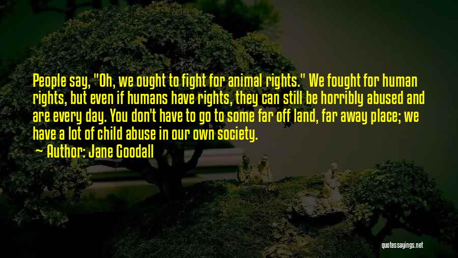 Fighting For Rights Quotes By Jane Goodall
