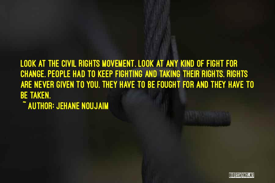 Fighting For Rights Quotes By Jehane Noujaim