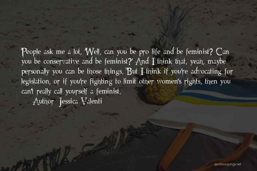 Fighting For Rights Quotes By Jessica Valenti