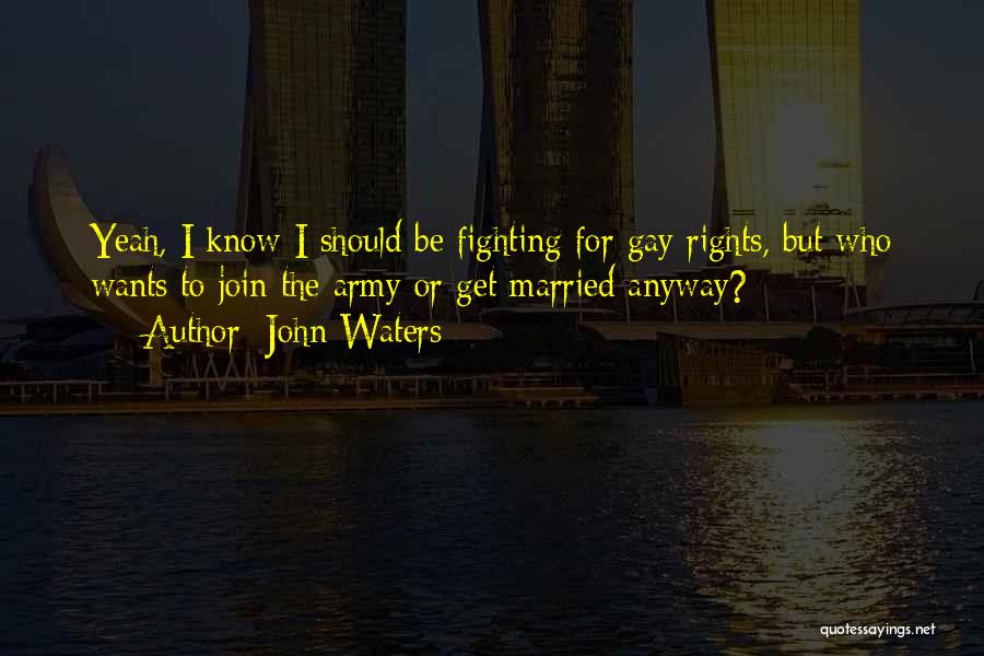 Fighting For Rights Quotes By John Waters