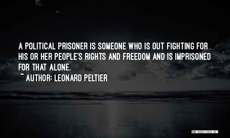 Fighting For Rights Quotes By Leonard Peltier