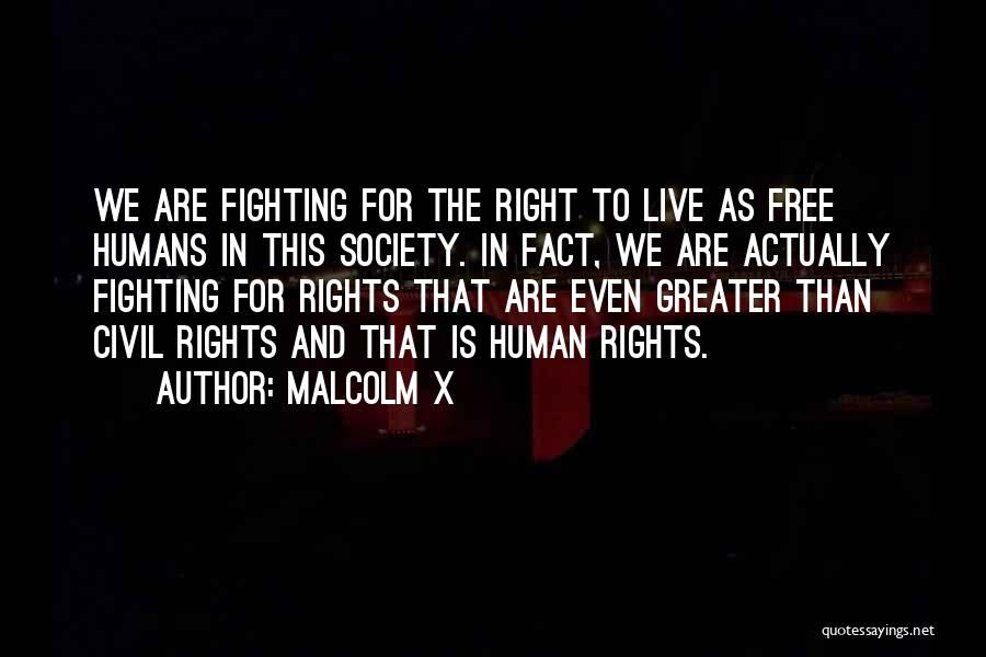 Fighting For Rights Quotes By Malcolm X