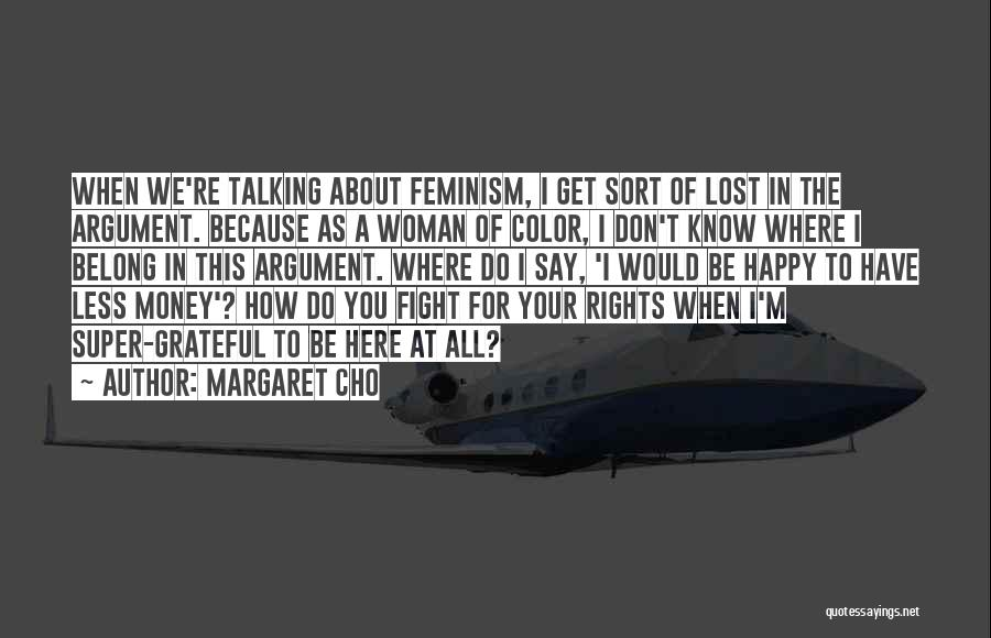 Fighting For Rights Quotes By Margaret Cho
