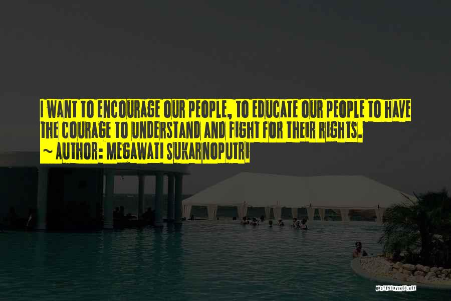 Fighting For Rights Quotes By Megawati Sukarnoputri