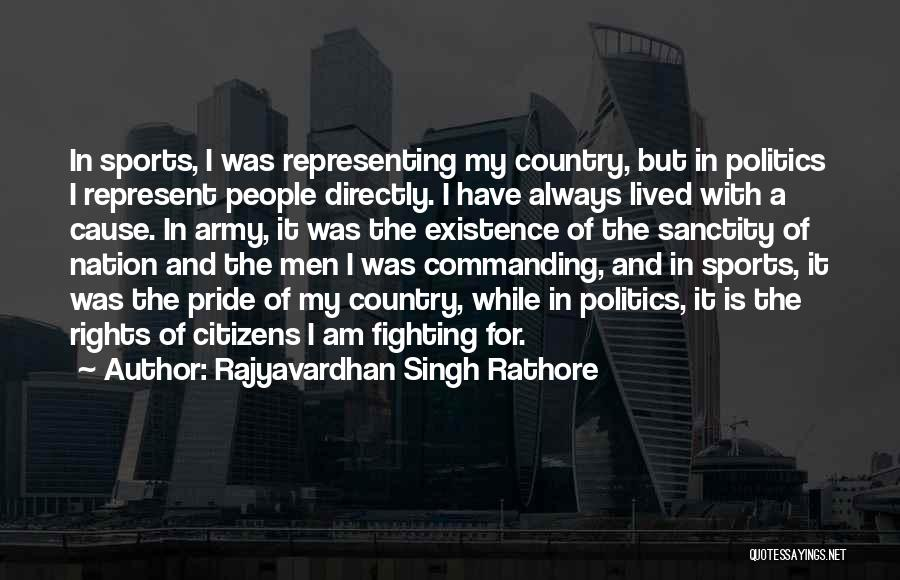 Fighting For Rights Quotes By Rajyavardhan Singh Rathore