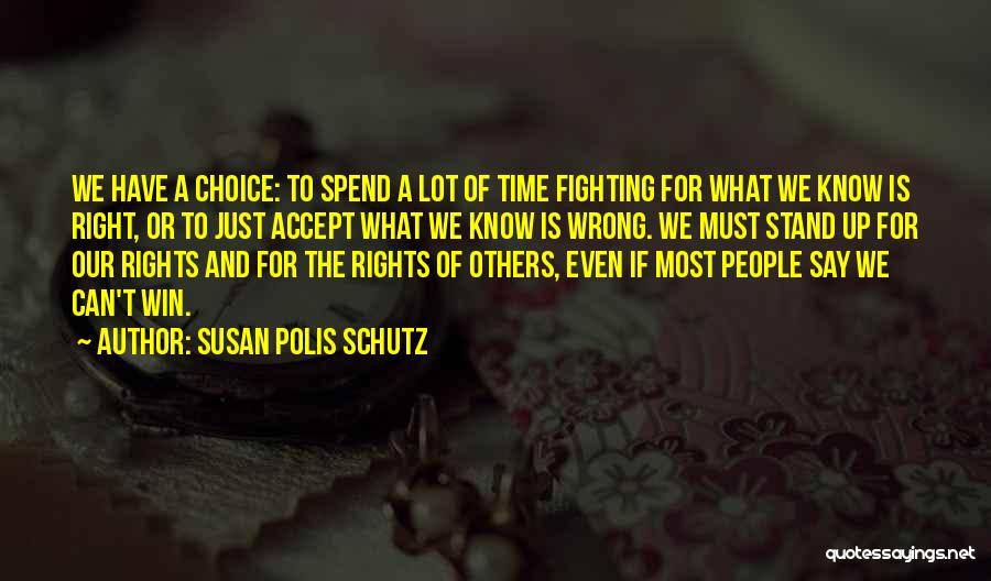 Fighting For Rights Quotes By Susan Polis Schutz