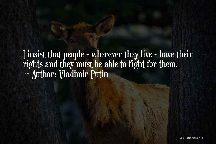 Fighting For Rights Quotes By Vladimir Putin