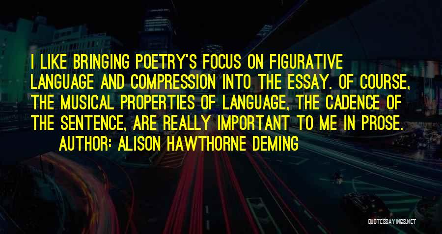 Figurative Quotes By Alison Hawthorne Deming
