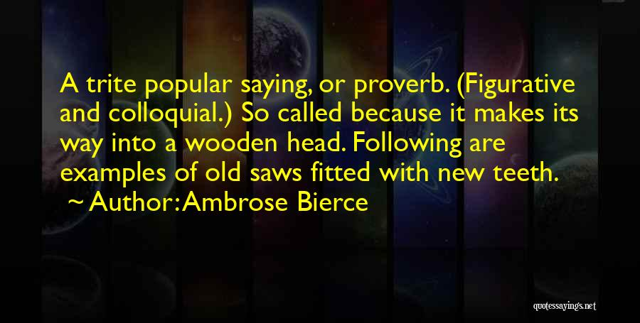 Figurative Quotes By Ambrose Bierce