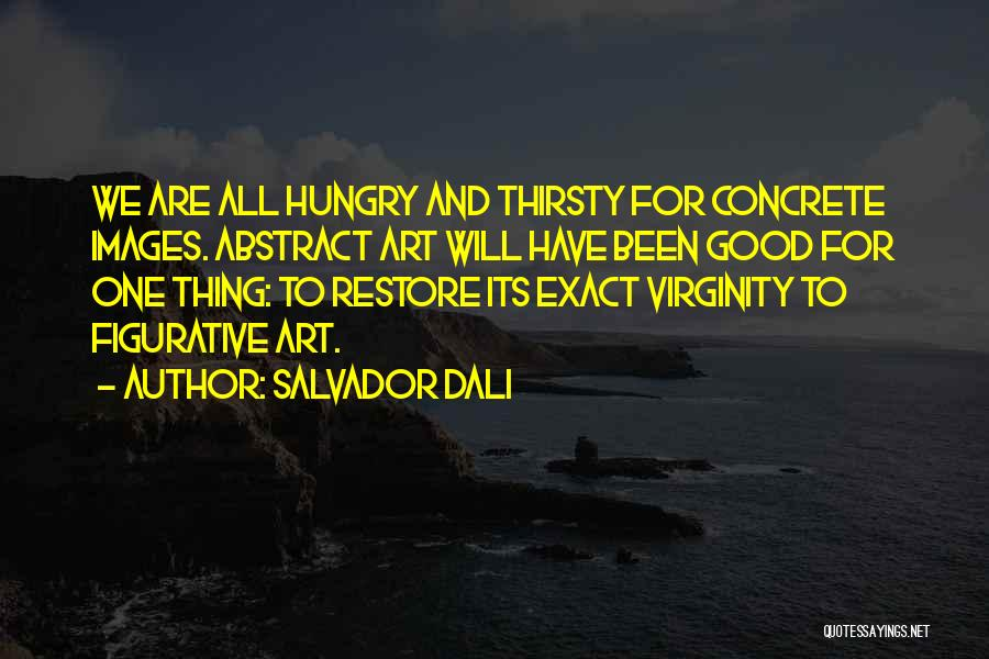 Figurative Quotes By Salvador Dali