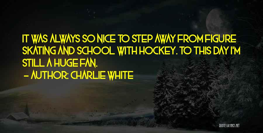 Figure Skating Vs Hockey Quotes By Charlie White