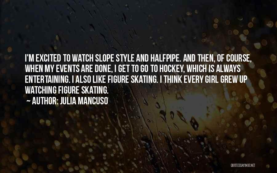 Figure Skating Vs Hockey Quotes By Julia Mancuso