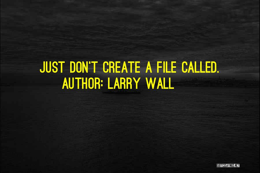File Quotes By Larry Wall