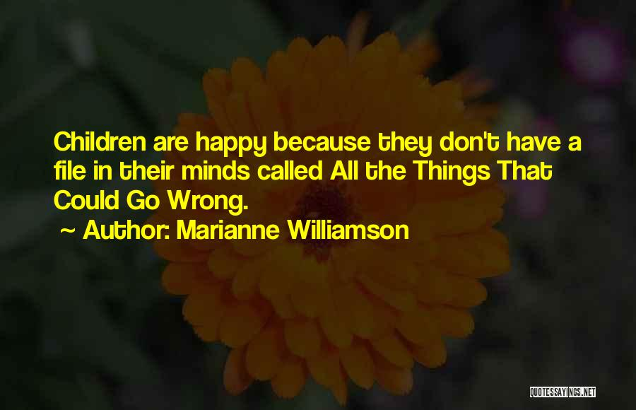 File Quotes By Marianne Williamson