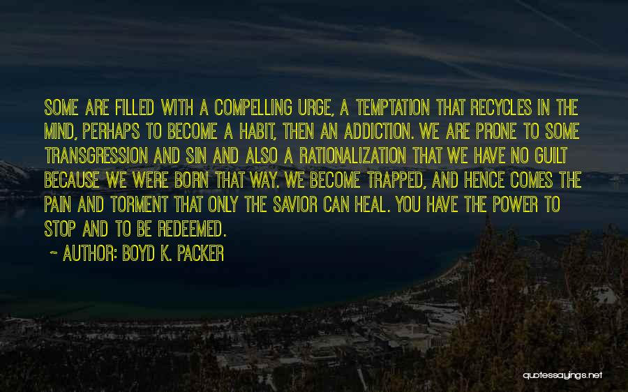 Filled With Guilt Quotes By Boyd K. Packer