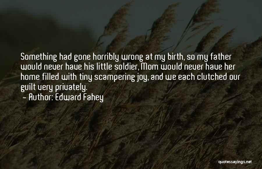 Filled With Guilt Quotes By Edward Fahey