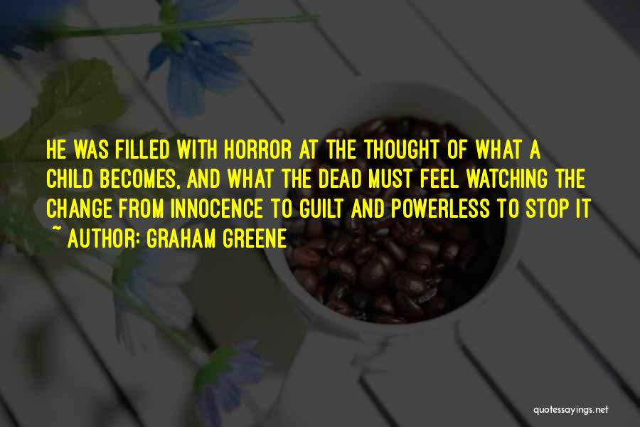Filled With Guilt Quotes By Graham Greene