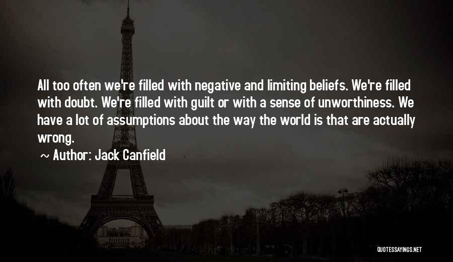 Filled With Guilt Quotes By Jack Canfield