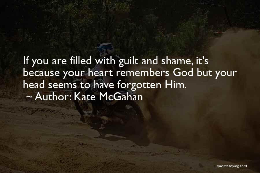 Filled With Guilt Quotes By Kate McGahan