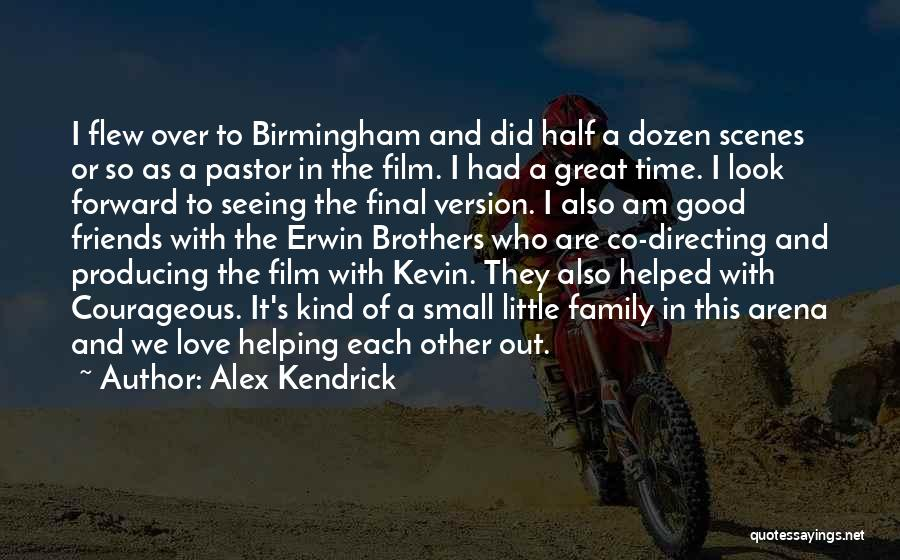 Film Directing Quotes By Alex Kendrick