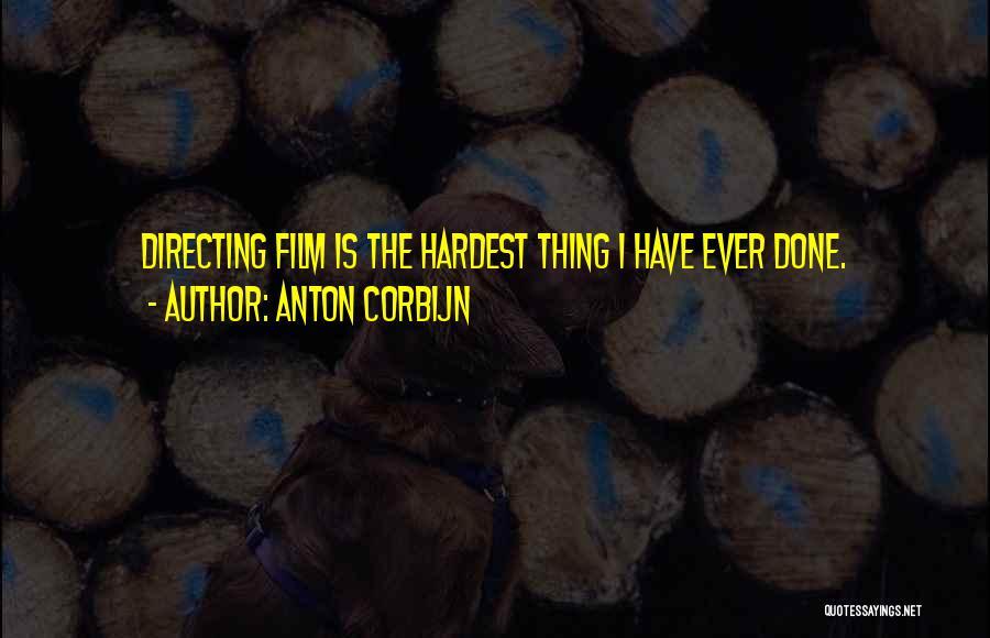 Film Directing Quotes By Anton Corbijn