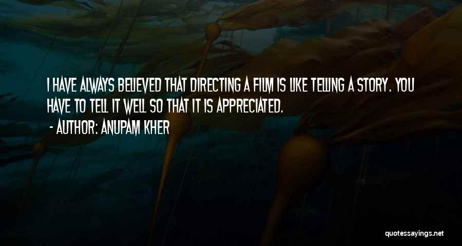 Film Directing Quotes By Anupam Kher