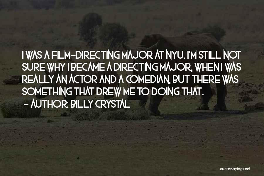 Film Directing Quotes By Billy Crystal