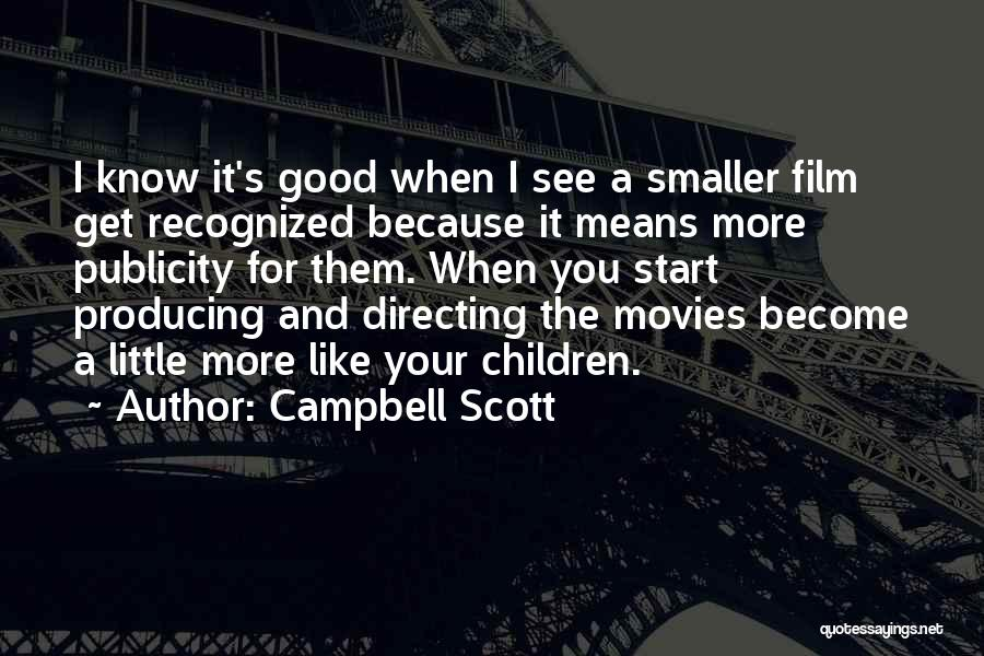 Film Directing Quotes By Campbell Scott