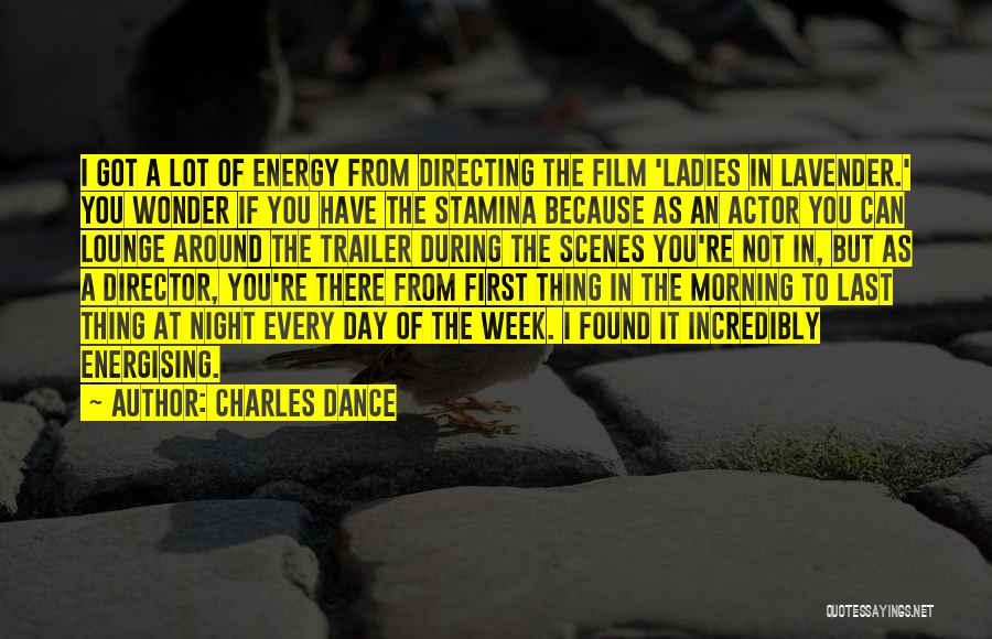 Film Directing Quotes By Charles Dance