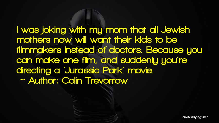 Film Directing Quotes By Colin Trevorrow