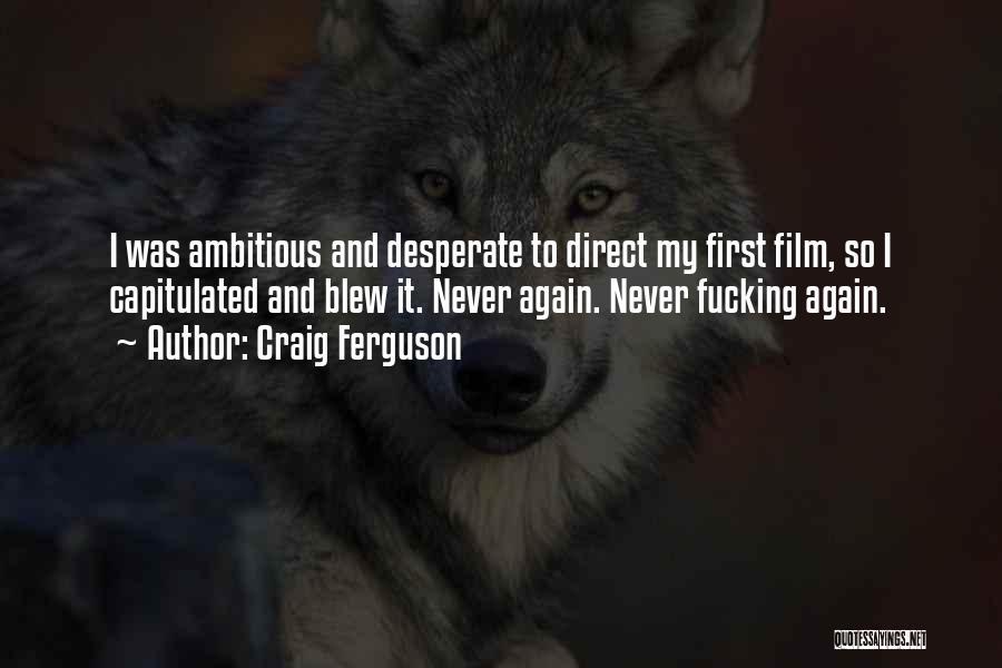 Film Directing Quotes By Craig Ferguson