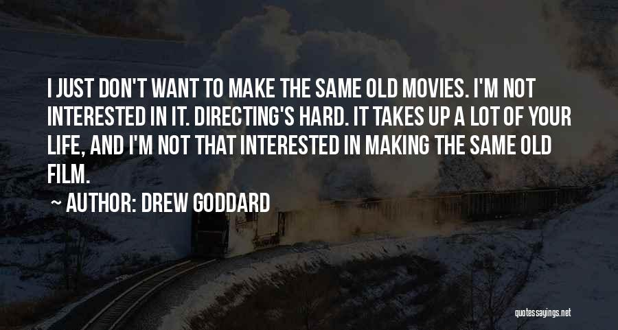 Film Directing Quotes By Drew Goddard