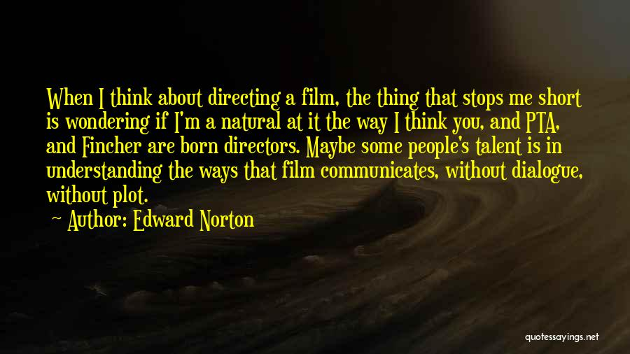 Film Directing Quotes By Edward Norton