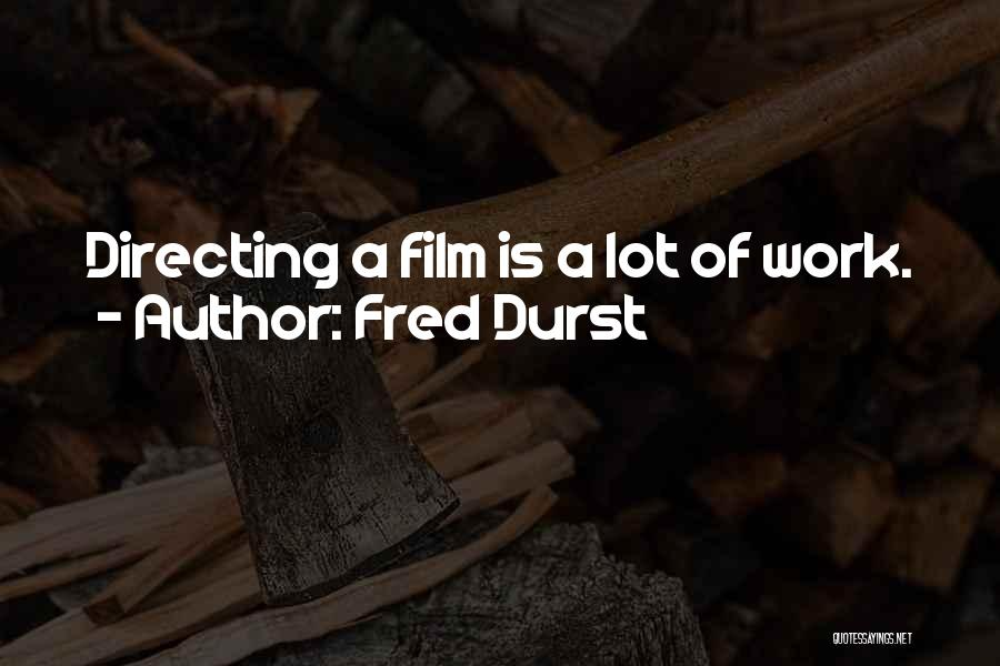 Film Directing Quotes By Fred Durst