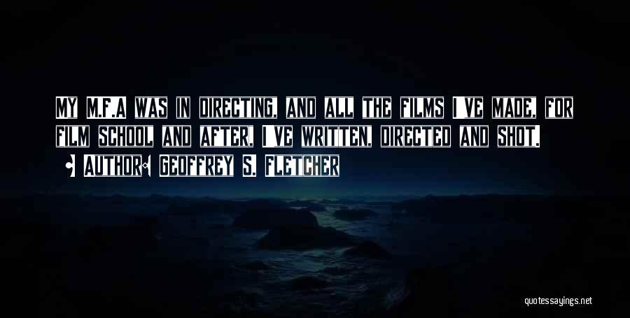 Film Directing Quotes By Geoffrey S. Fletcher