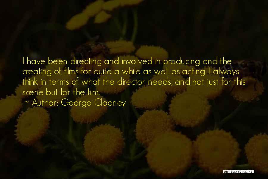 Film Directing Quotes By George Clooney