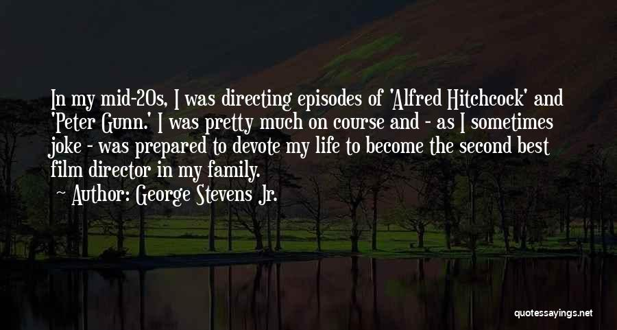 Film Directing Quotes By George Stevens Jr.