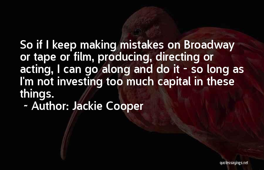 Film Directing Quotes By Jackie Cooper