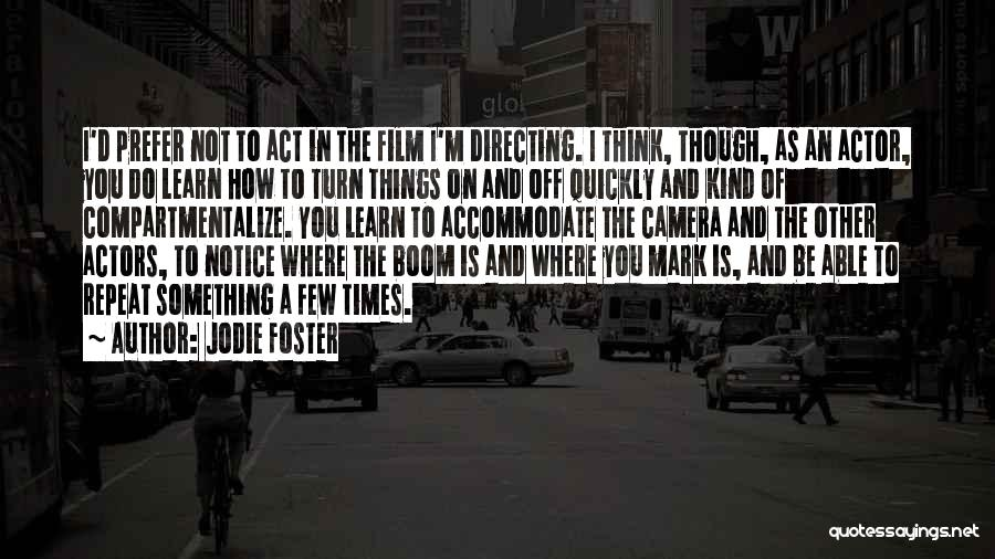 Film Directing Quotes By Jodie Foster
