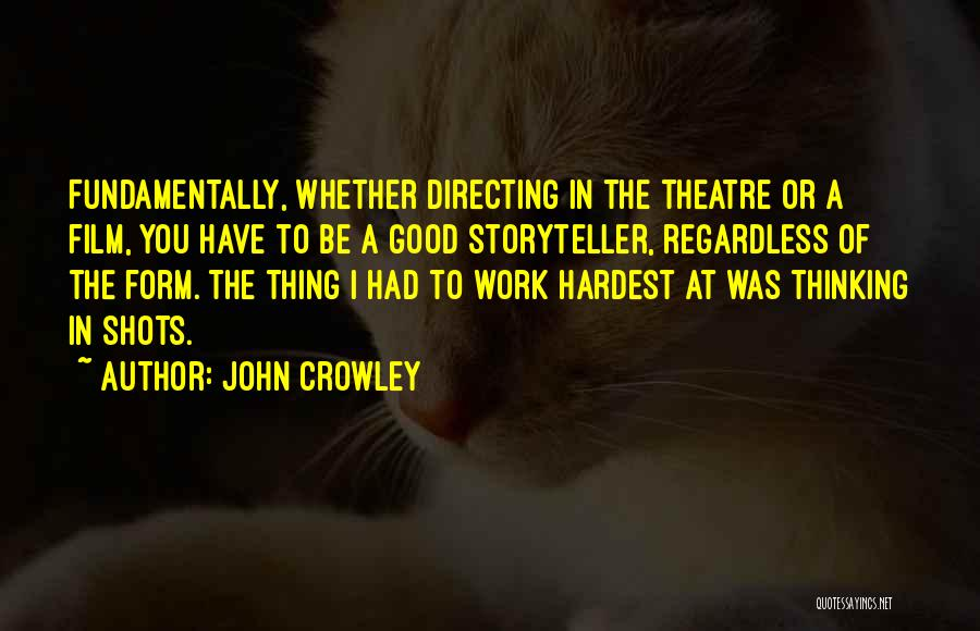 Film Directing Quotes By John Crowley