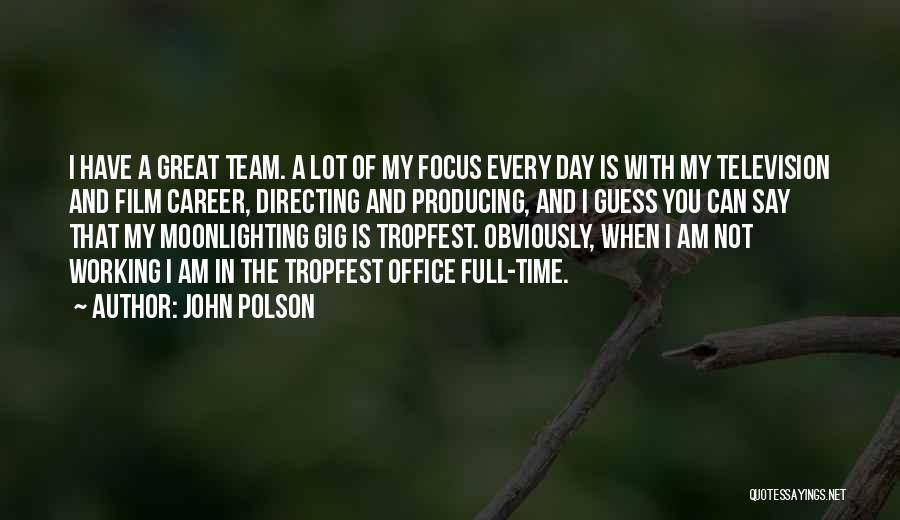 Film Directing Quotes By John Polson