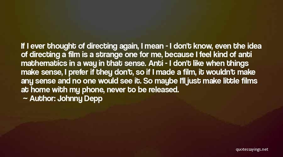 Film Directing Quotes By Johnny Depp