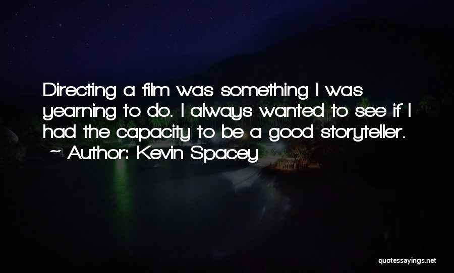 Film Directing Quotes By Kevin Spacey