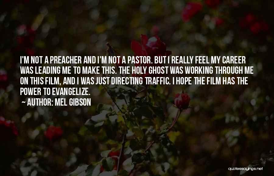 Film Directing Quotes By Mel Gibson