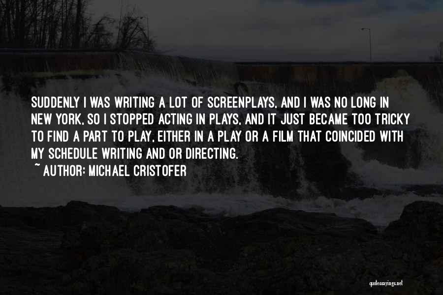 Film Directing Quotes By Michael Cristofer