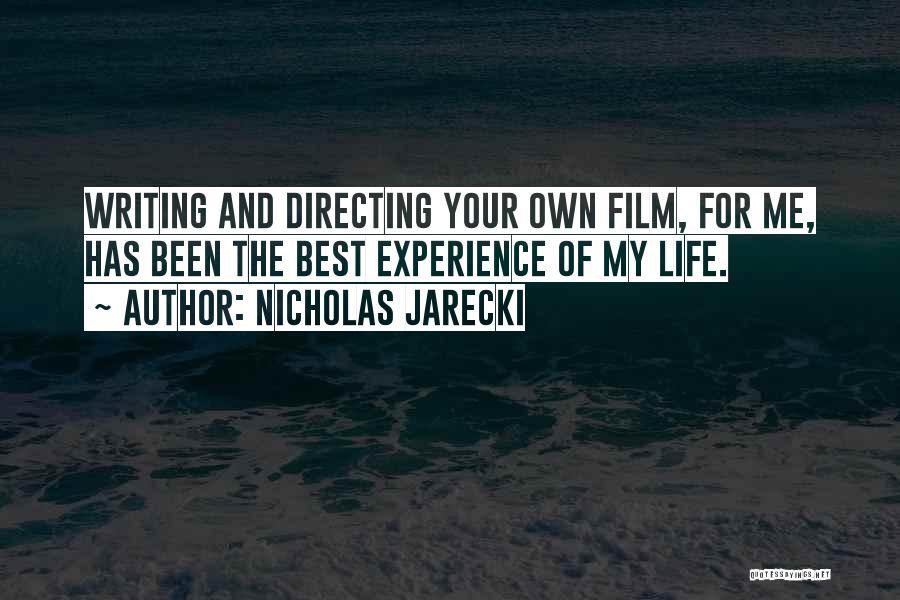 Film Directing Quotes By Nicholas Jarecki