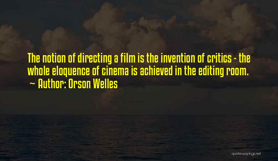 Film Directing Quotes By Orson Welles
