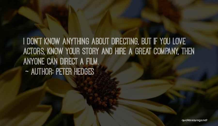 Film Directing Quotes By Peter Hedges