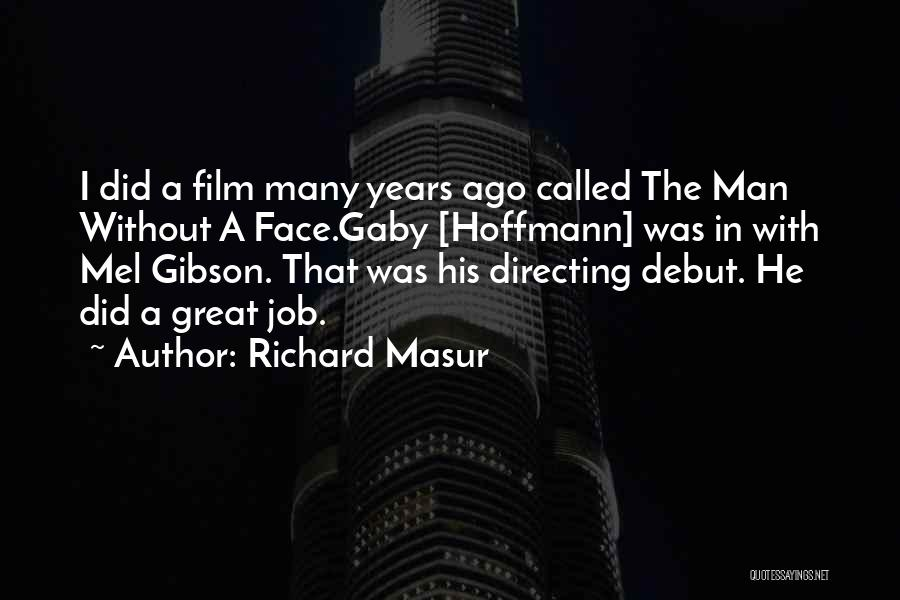 Film Directing Quotes By Richard Masur